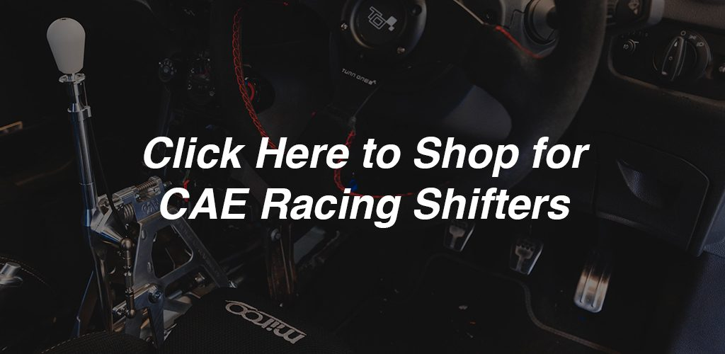 CAE Racing Ultra Shifters, Shipping Now! Spec & Order Yours